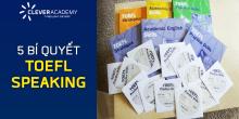 "5 ""Bí Quyết"" TOEFL Speaking từ Clever Academy"