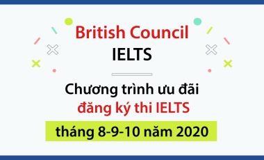 British Council IELTS – Chương trình ưu đãi đăng ký thi IELTS tháng 8-9-10 năm 2020