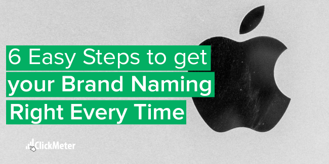 6 Easy Steps to get your brand naming right every time
