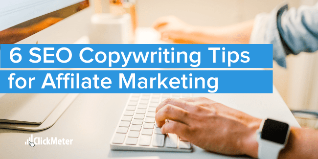 6 SEO Copywriting tips for affiliate marketing