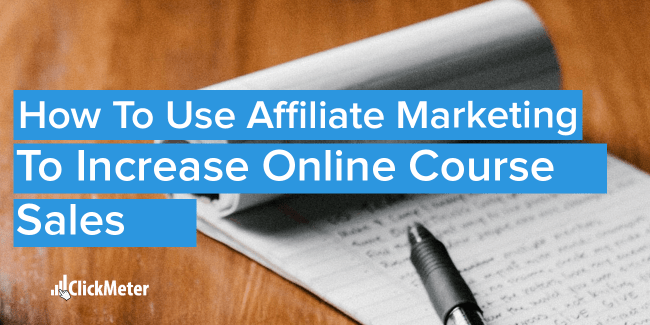How to use affiliate marketing to increase online course sales