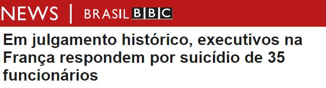 Imagem de um título de matéria da BBC news que diz: Em julgamento histórico, executivos na França respodem por suicídio de 35 funcionários