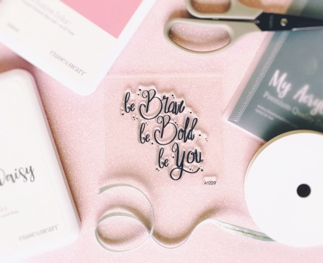 Be Brave Be Bold Be You Giveaway #ctmh #closetomyheart #be #brave #bold #you #birthday #jeanette #lynton #myacrylix #stamp #giveaway #free #contest #win #pink #bashful