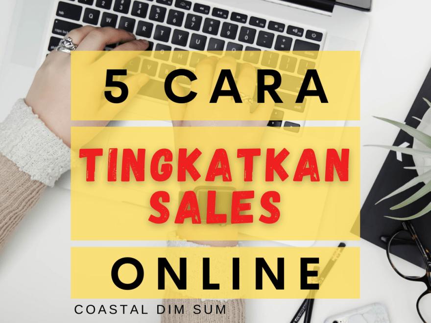 5 Cara Tingkatkan Sales Online