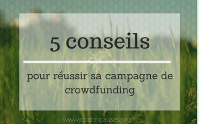 5 conseils pour réussir votre campagne de crowdfunding