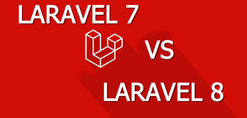laravel 7 vs laravel 8