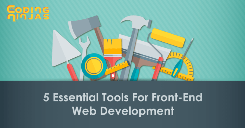 5 Essential Tools For Front End Web Development Coding Ninjas Blog