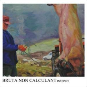 brutanoncalculantinstinct-500x500