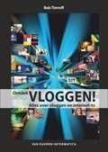 Het boek Ontdek VLOGGEN! Alles over vloggen en internet-tv van Bob Timroff