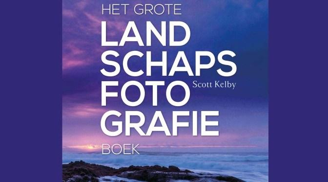 Het grote landschapsfotografieboek van Scott Kelby: compositie