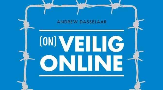 Interview met Andrew Dasselaar over (On)veilig online
