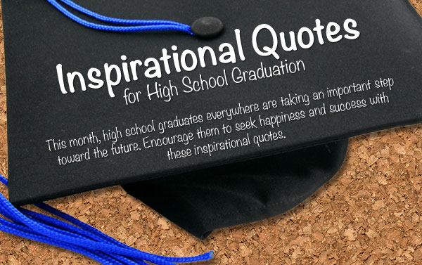 Inspire Your High School Graduate with Our Quotes Graphic     Inspiring High School Graduation Quotes Graphic   Teaser