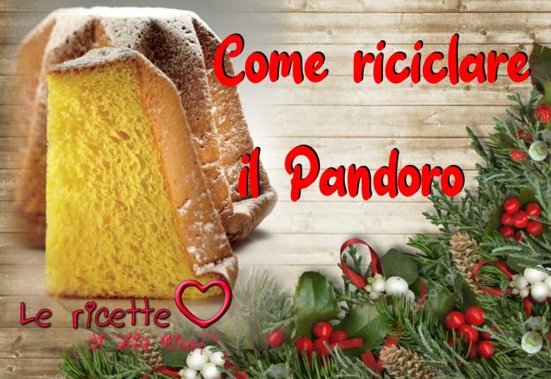 COME RICICLARE IL PANDORO