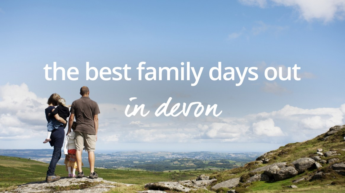 Family days out in Devon