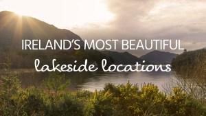 Ireland's most beautiful lakes