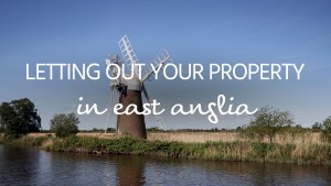 rent your property in East Anglia