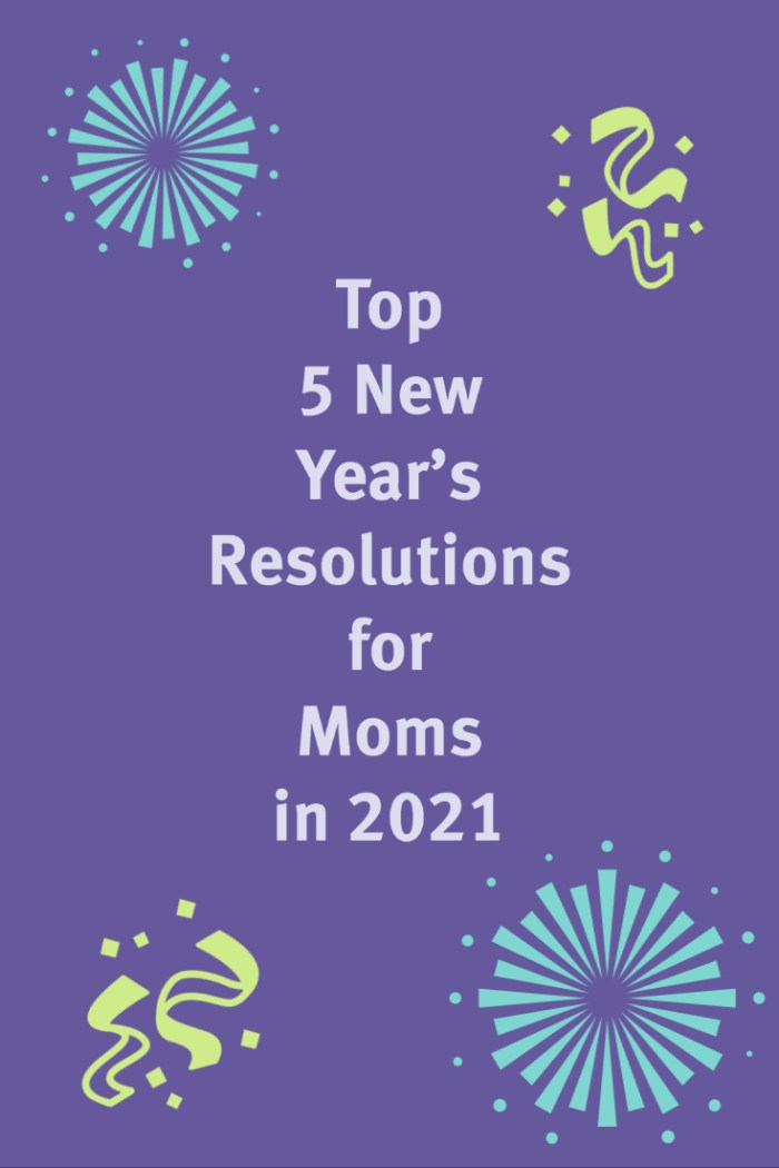 Top 5 New Year's Resolutions for Moms in 2021. #goalgetter #onegoodmom #cottonbabies