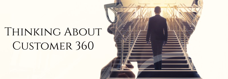 Thinking About Customer 360