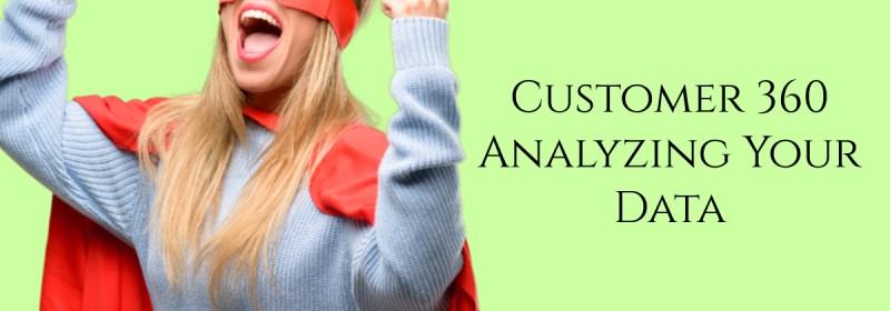 Customer 360 – Part 4 – Analyzing Your Data