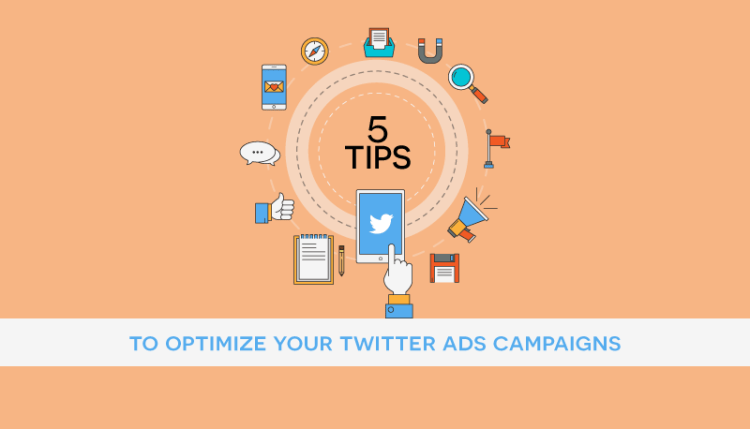 5 Tips to optimize your Twitter Ads campaigns