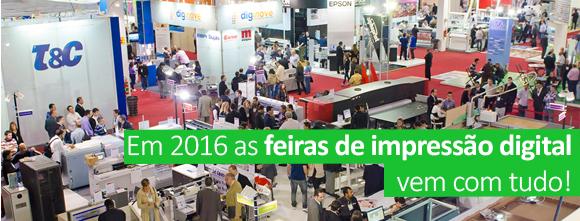 Em 2016 as feiras de impressão digital vem com tudo!