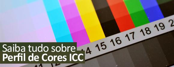Saiba tudo sobre Perfil de Cores ICC