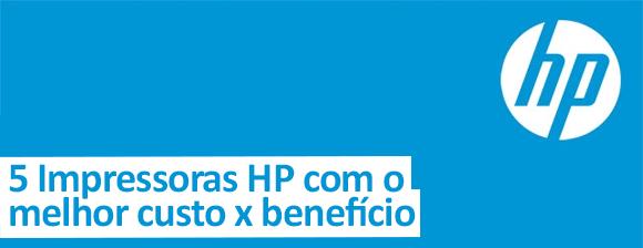 5 Impressoras HP com o melhor custo x benefício