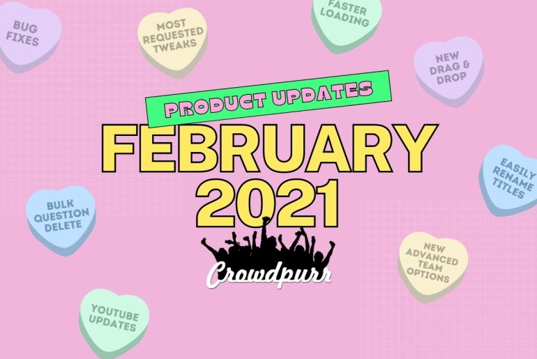 Crowdpurr Product Updates February 2021