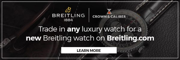 Trade In Any Luxury Watch for a New Breitling - Learn More