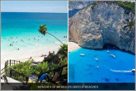 BEACHES OF MEXICO VS. GREECE BEACHES