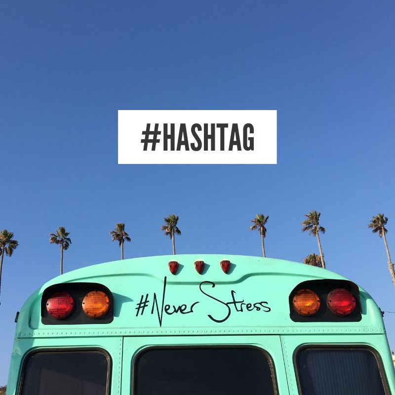 How To Choose The Best Hashtags For Instagram
