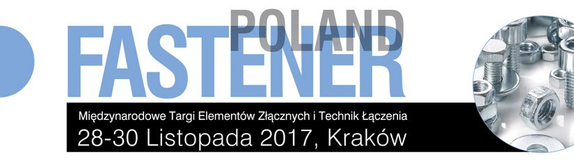 Targi Elementów Złącznych i Technik Łączenia FASTENER POLAND