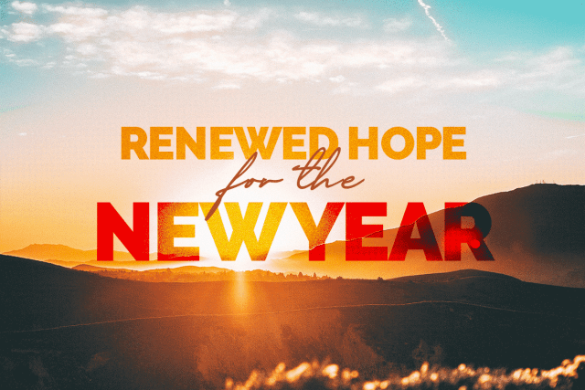 Renewed Hope For The New Year