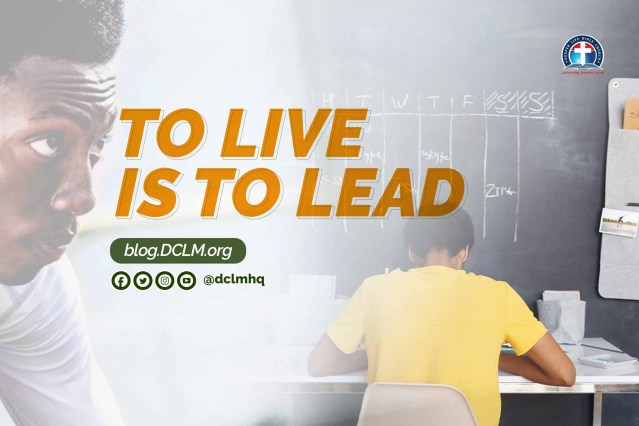 To Live Is To Lead #InTheseTimes