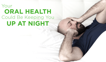 Our oral health and sleep habits are connected, and they can indicate that conditions like sleep apnea or habitual nighttime teeth grinding are impacting our rest.