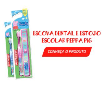 Escova Dental e Estojo Escolar Peppa Pig - Volta às aulas: cuide da saúde bucal da criança dentro e fora de casa
