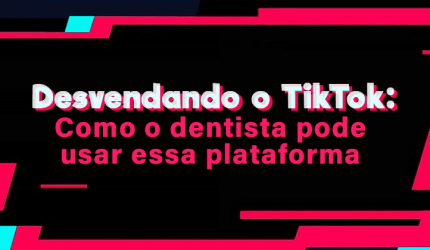 TikTok para dentistas: O aplicativo do momento