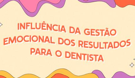 Gestão emocional dos resultados em odontologia
