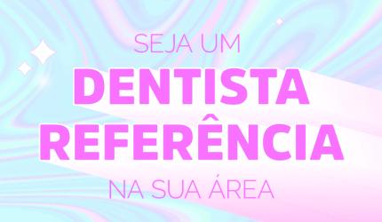 Dicas para ser um dentista referência e se diferenciar dos concorrentes