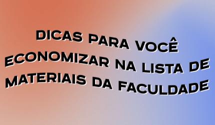Listas de materiais: Dicas de como o estudante de odonto pode economizar