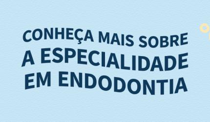 Por que escolher a especialização em Endodontia?