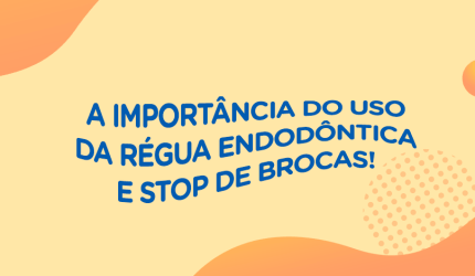 A importância do uso de régua endodôntica e Stop de Brocas