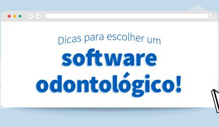 Como escolher o melhor software odontológico para sua clínica