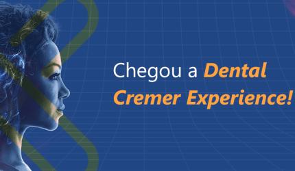 Dental Cremer Experience: experimente a evolução