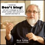 "Watch veteran blogger Rick explain why he says ""Don't blog"" on '4 ½ minutes with an expert of blogging'"