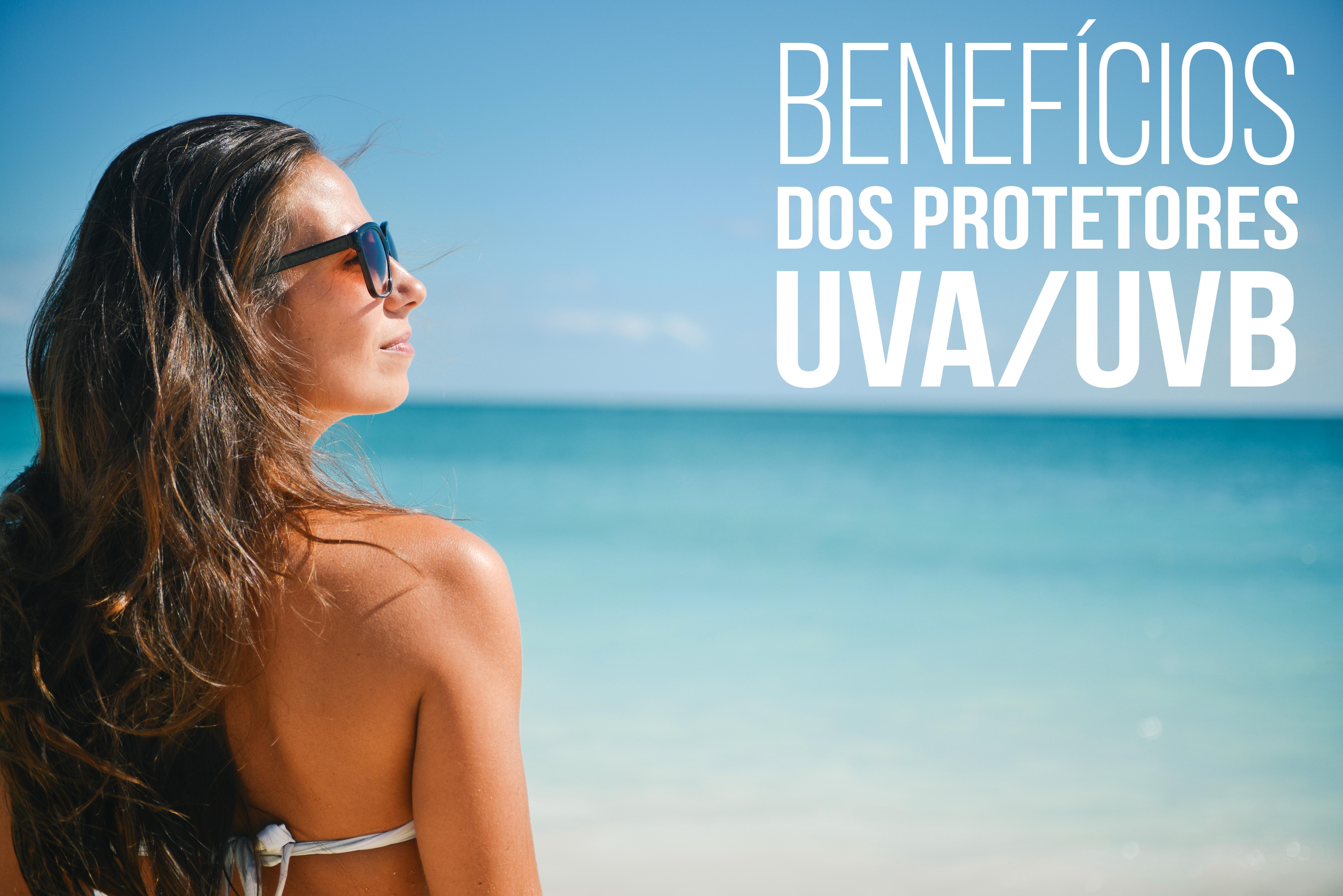 Benefícios dos protetores UVA/UVB