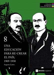 Tomo 8 titulado Una educación para re-crear el país, 1905-1930