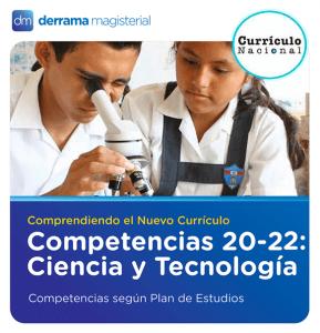 Competencias 20-22: Ciencia y Tecnología (Comprendiendo el Currículo)