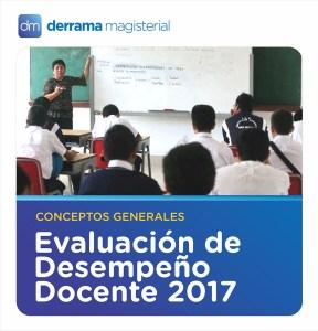 Evaluación de Desempeño Docente 2017: Conceptos generales