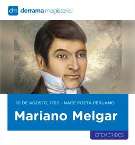 Mariano Melgar: Trovador y héroe (10 de agosto de 1790)